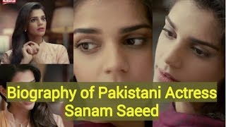 Biography of Pakistani Actress Sanam Saeed