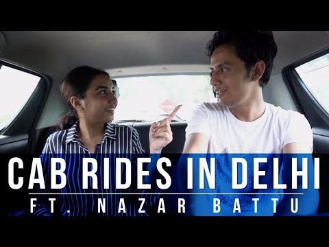Cab Rides In Delhi Ft. Nazar Battu | MostlySane