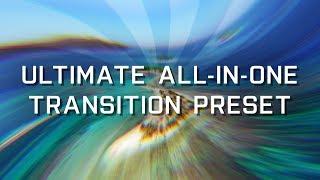 ULTIMATE ALL-IN-ONE TRANSITION PRESET! BakerEasyTransitionV2!