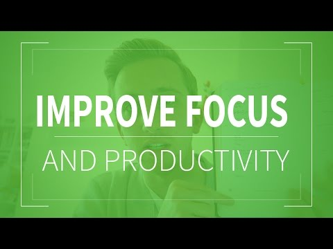 How To Improve Focus & Increase Your Productivity