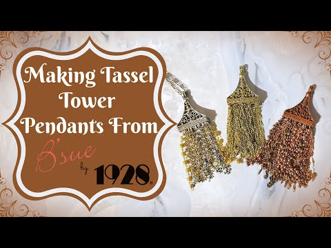 Making Tassel Tower Pendants from B'sue by 1928