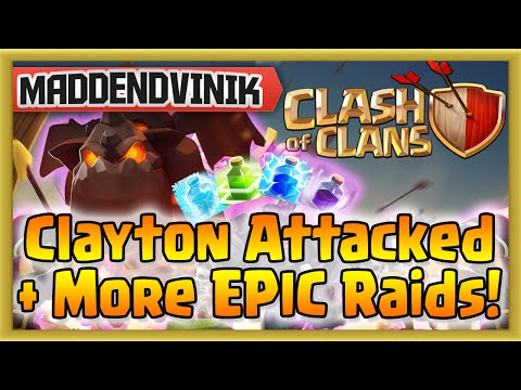 Clash of Clans - Clayton Attacked + More EPIC Raids! (Gameplay Commentary)