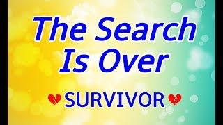 The Search Is Over - SURVIVOR Karaoke
