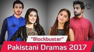 Top 10 Blockbuster Pakistani Dramas 2017 | Must Watch