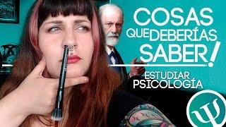 Cosas que deberías saber: Estudiar psicología! /Chiribita canal