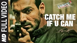 CATCH ME IF U CAN Full Video Song | Force 2 | Amaal Mallik | John Abraham, Sonakshi Sinha | T-Series
