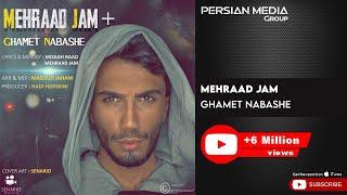 Mehraad Jam - Ghamet Nabashe ( مهراد جم - غمت نباشه )