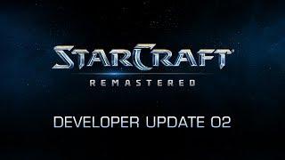 StarCraft: Remastered Developer Update 2