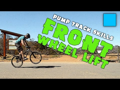 Pump Track Skills - How to Front Wheel Lift