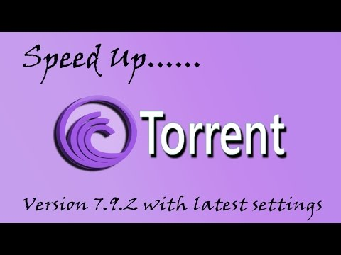 How to speed Up BitTorrent to over 4Mbps with latest settings 2015