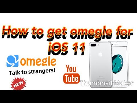 How to get Omegle Video Chat For iOS 11.