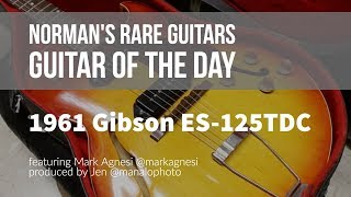 Norman's Rare Guitars - Guitar of the Day: 1961 Gibson ES-125TDC