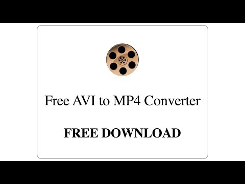 Free AVI to MP4 Converter -- Free Download