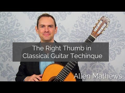 The Right Thumb in Classical Guitar Techinque