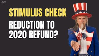 Will The Stimulus Check Reduce Your 2020 Refund?!?