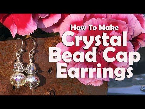 How To Make Crystal Bead Cap Earrings: Easy Jewelry To Make