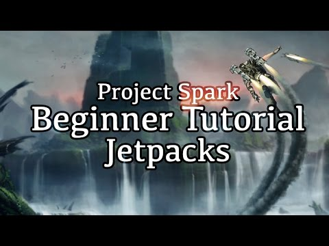 Easy Jetpack - Project Spark Tutorial