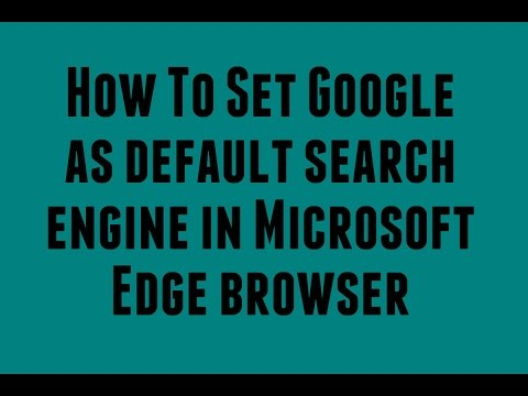 How To Set Google as default search engine in Microsoft Edge browser
