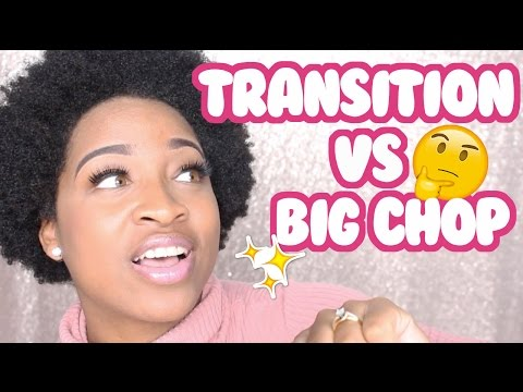 Should I Transition Or Big Chop? | Natural Hair