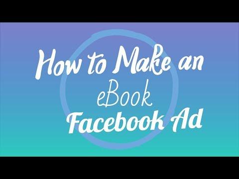 How to Make an eBook Facebook Ad