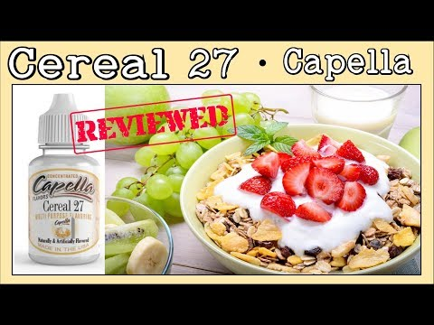 Cereal 27 Capella – Review & Recipe [A mellow and crunchy flavor]