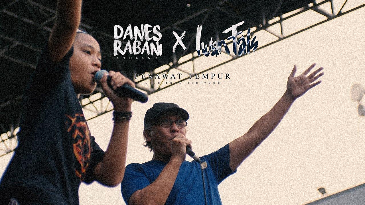 Danes Rabani And Band X Iwan Fals - Pesawat Tempur (Live From Cibitung)