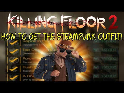 Killing Floor 2   HOW TO GET THE STEAMPUNK OUTFIT! - Airship Seasonal Objectives!