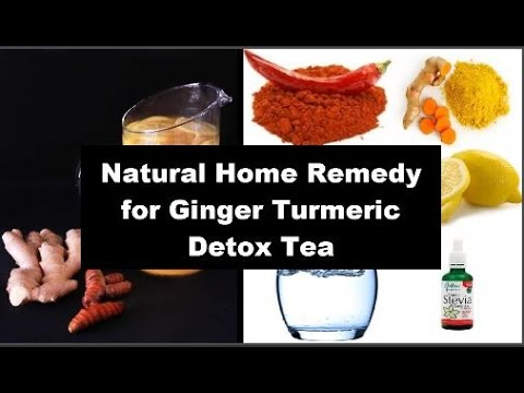 Natural Home Remedy for Ginger Turmeric Detox Tea