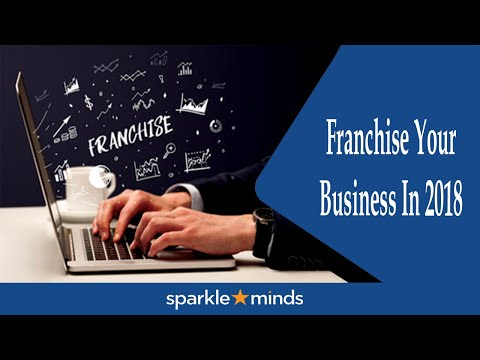 Franchise Your Business In 2018