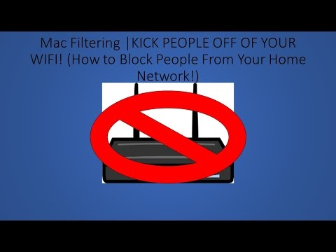 Mac Filtering | KICK PEOPLE OFF OF YOUR WIFI (How to Block People On Your Home Network)