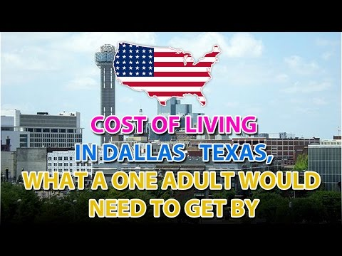 COST OF LIVING IN DALLAS   TEXAS, WHAT A ONE ADULT WOULD NEED TO GET BY