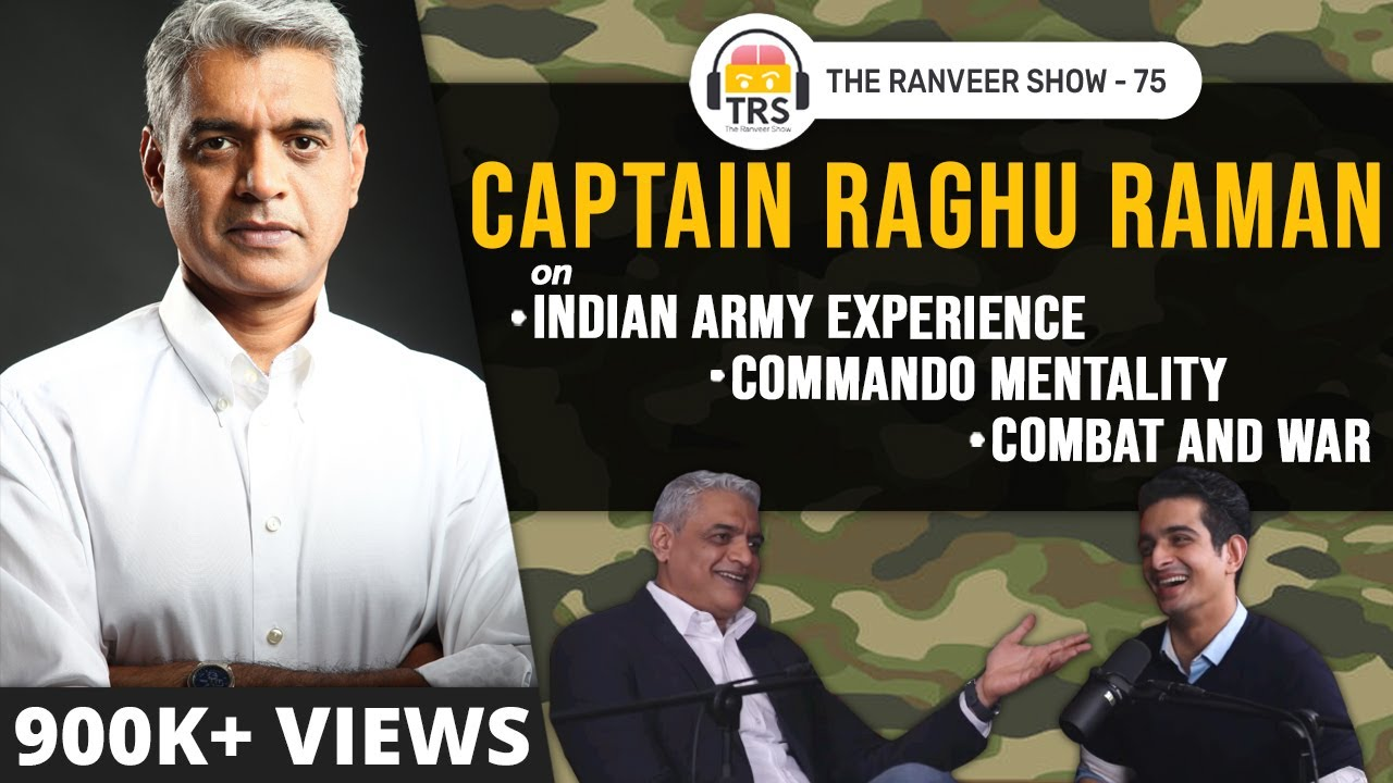 Captain Raghu Raman On Army Life, Siachen & Combat Mentality | The Ranveer Show 75
