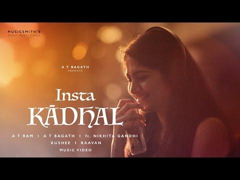 Insta kadhal  I  A T Ram  I  A T Bagath  I  ft. Nikhita Gandhi I Musicvideo