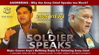 Major Gaurav Arya's Befitting Reply For Defaming Army Chief - A Soldier Speaks E03