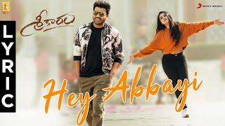 Sreekaram -  Hey Abbayi Lyric | Sharwanand | Kishor B | Mickey J. Meyer