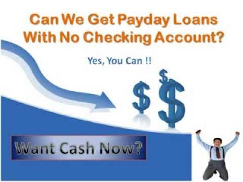 Is It Really Possible To Get Payday Loans With No Checking Account?