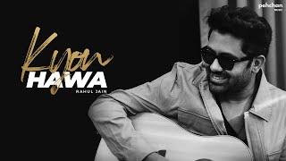 Kyun Hawa - Rahul Jain   Unplugged Cover   Veer-Zara