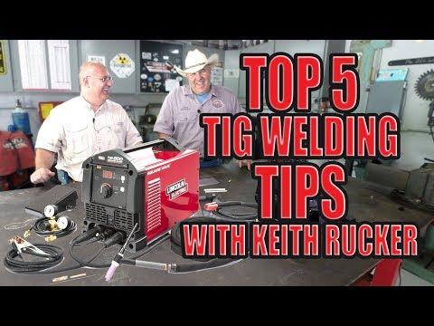 Top 5 hot TIG welding tips with Keith Rucker