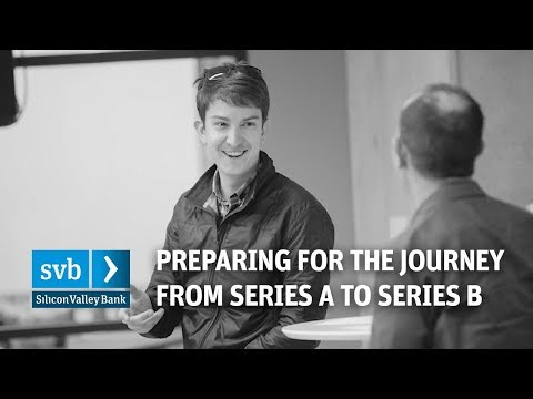 Preparing for the Journey from Series A to Series B