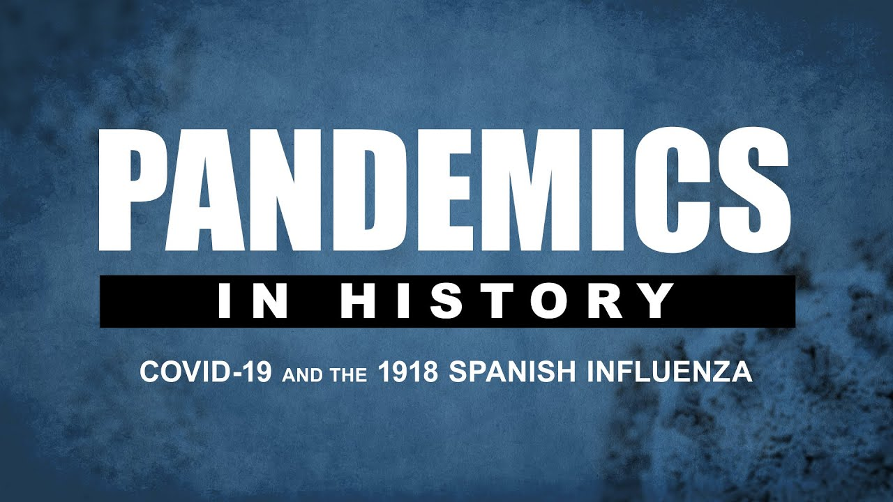 Pandemics In History: COVID-19 and The 1918 Spanish Influenza