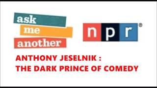 Anthony Jeselnik : The Dark Prince Of Comedy - NPR Ask Me Another 8/14/14