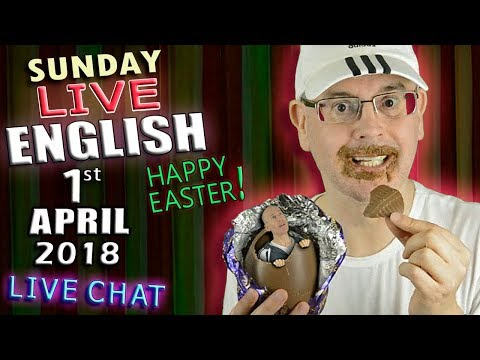 LIVE ENGLISH LESSON - EASTER SUNDAY - 1st April 2018 - chocolate - sweet idioms - April Fools Day