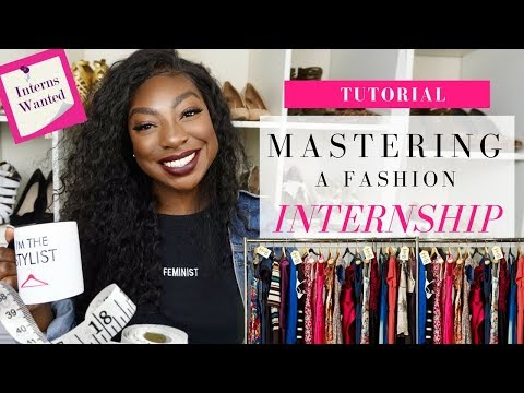 Fashion Stylist Tutorials: How To Get A Fashion Internship & How To Master It!