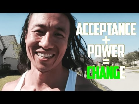 ACCEPTANCE GIVES YOU POWER to change your life