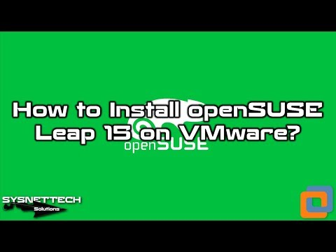 ✅ How to Install openSUSE Leap 15 on VMware Workstation 14   SYSNETTECH Solutions