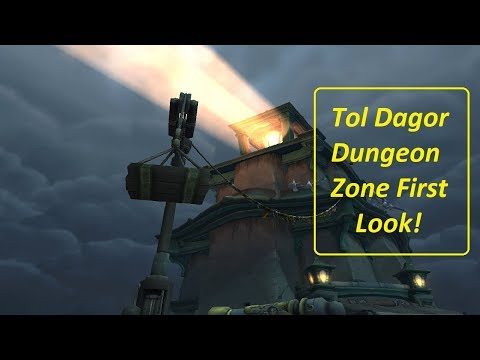 Tol Dagor Dungeon First Look | Wow Battle for Azeroth Alpha 8.0