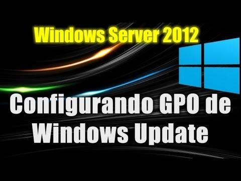 Windows Server 2012 - Configurando GPO de Windows Update e WSUS