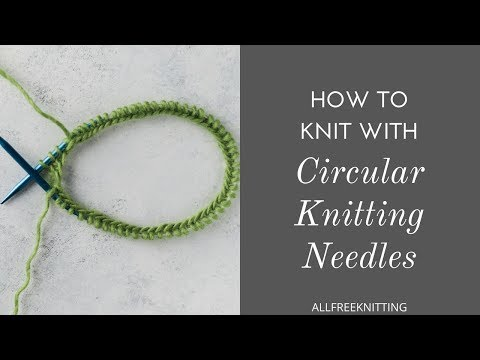 How to Knit with Circular Knitting Needles