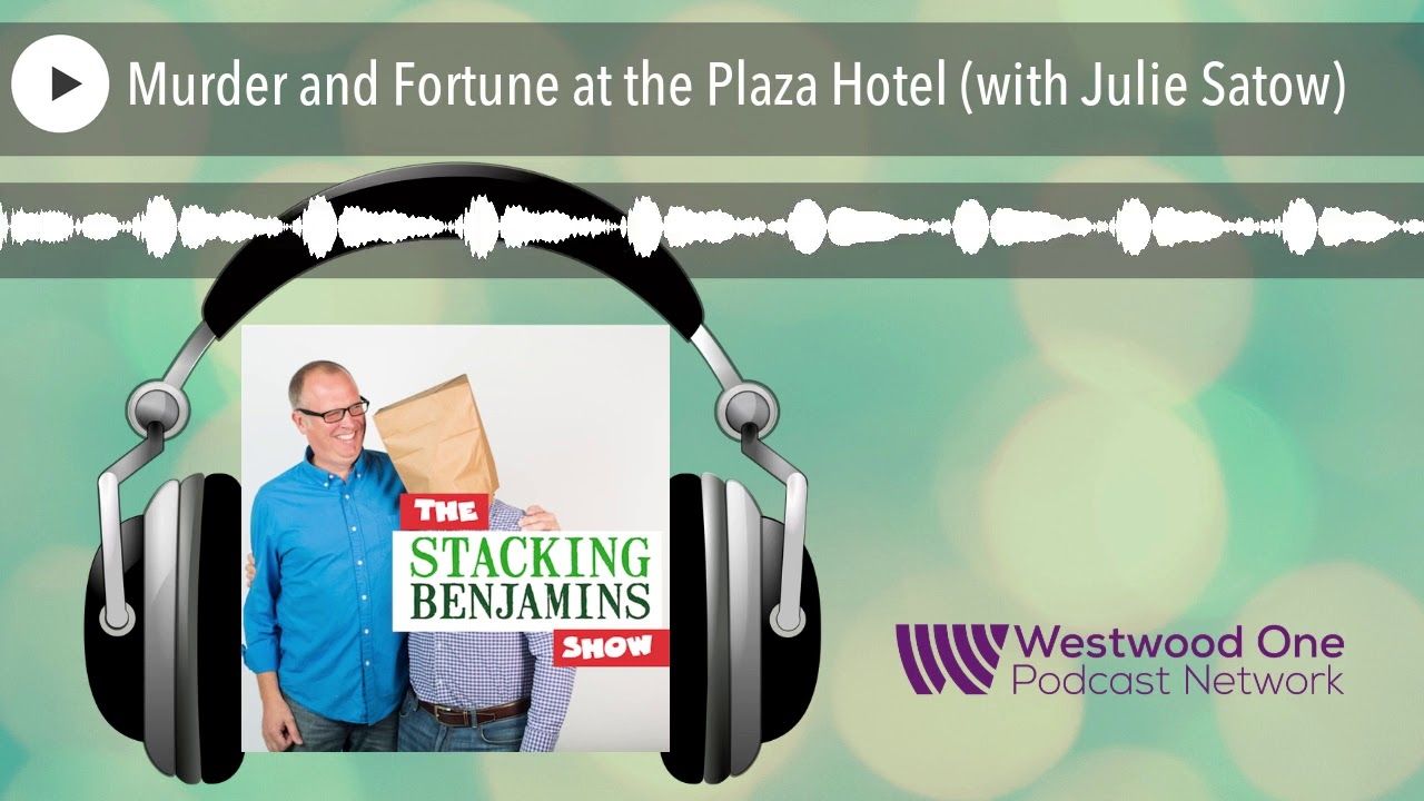 Murder and Fortune at the Plaza Hotel (with Julie Satow)