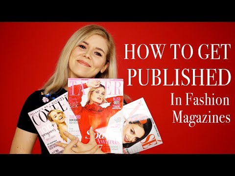 HOW TO GET PUBLISHED IN FASHION MAGAZINES - Dos and Don'ts